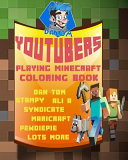 Youtubers Playing Minecraft Coloring Book - Dan Tdm, Stampy, Ali A, Syndicate, Maricraft, Pewdiepie, Lots More ...