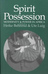 Spirit Possession, Modernity & Power in Africa