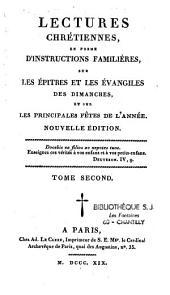 Lectures chrétiennes en forme d'instructions famillières sur les épitres et les evangiles des dimaches