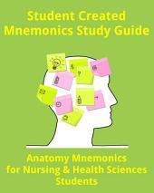 Anatomy Mnemonics for Nursing and Health Sciences Students