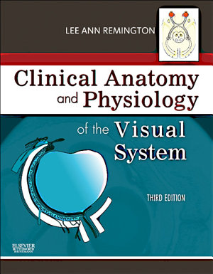 Clinical Anatomy of the Visual System E Book PDF