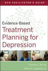 Evidence Based Treatment Planning for Depression DVD Facilitator s Guide PDF