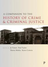 A Companion to the History of Crime and Criminal Justice PDF