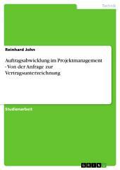 Auftragsabwicklung im Projektmanagement - Von der Anfrage zur Vertragsunterzeichnung