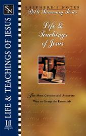 Shepherd's Notes: Life & Teachings of Jesus