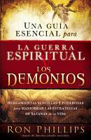 Una Guia Escencial Para la Guerra Espiritual y los Demonios PDF