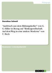 """""""Ausbruch aus dem Bildungskeller"""" von G. G. Hiller in Bezug auf """"Risikogesellschaft. Auf dem Weg in eine andere Moderne"""" von U. Beck"""