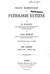 Traité élémentaire de pathologie externe: Volume3