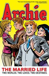 Archie: The Married Life: Book 1