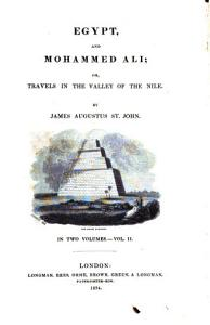 Egypt  And Mohammed Ali  Or  Travels In The Valley Of The Nile     In Two Volumes PDF