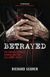 Betrayed: The English Catholic Church and the Sex Abuse Crisis