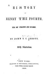 History of Henry the Fourth: King of France and Navarre