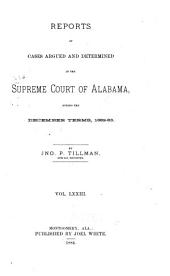 Report of Cases Argued and Determined in the Supreme Court of Alabama: Volume 73