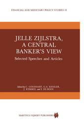 Jelle Zijlstra, a Central Banker's View: Selected Speeches and Articles