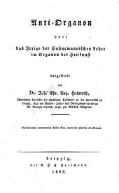 Anti-Organon; oder, Das Irrige der Hahnemannischen Lehre im Organon der Heilkunst