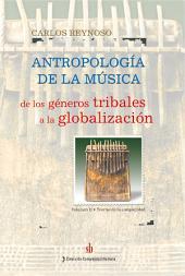 Antropología de la música. Vol. II: De los géneros tribales a la globalización. Teorías de la complejidad