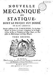 Nouvelle mécanique ou Statique, dont le projet fut donné en M.DC.LXXXVII, ouvrage posthume de M. Varignon...