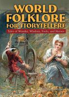 World Folklore for Storytellers  Tales of Wonder  Wisdom  Fools  and Heroes PDF