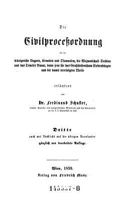 Die Civilproze  ordnung f  r die K  nigreiche Ungarn  Kroatien und Slawonien  die Wojwodschaft Serbien  etc   erl  3  Aufl PDF