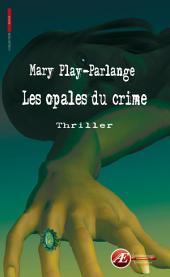 Les opales du crime: Thriller