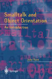 Smalltalk and Object Orientation: An Introduction