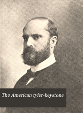 The American Tyler-keystone: Devoted to Freemasonry and Its Concerdant Others, Volume 16, Issue 6