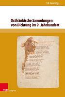 Ostfr  nkische Sammlungen von Dichtung im 9  Jahrhundert PDF