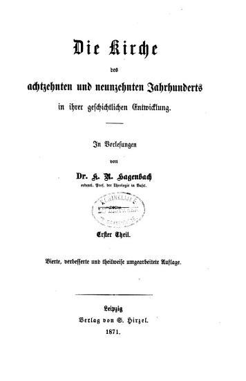 Die Kirche des achtzehnten und neunzehnten Jahrhunderts in ihrer geschichtlichen Entwicklung PDF