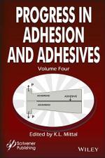 Progress in Adhesion and Adhesives