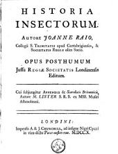 Historia insectorum: Autore Joanne Raio, ... Opus posthumum jussu Regiæ Societatis Londinensis editum. Cui subjungitur appendix de Scarabæis Britannicis, autore M. Lister ...