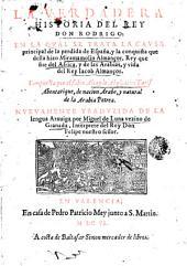 Historia verdadera del rey D. Rodrigo en la qual se trata la causa principal de la perdida de España y la conquista que de ella hizo Miramamolin Almancor... y vida del Rey Jacob Almancor