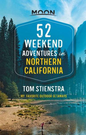 52 Weekend Adventures in Northern California