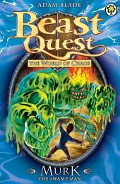 Beast Quest: Murk the Swamp Man: Book 4