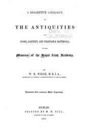 A descriptive catalogue of the antiquities ... in the Museum of the Royal Irish Academy: Volume 1, Part 1
