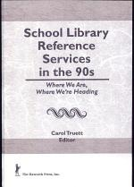 School Library Reference Services in the 90s