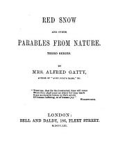 Red Snow: And Other Parables from Nature. Third series