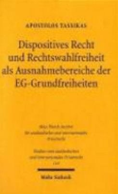 Dispositives Recht und Rechtswahlfreiheit als Ausnahmebereiche der EG Grundfreiheiten PDF