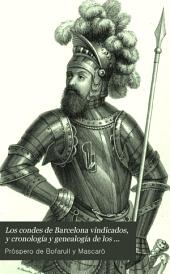 Los condes de Barcelona vindicados, y cronología y genealogía de los reyes de España considerados: Volumen 1
