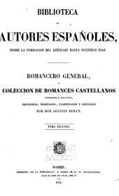 Romancero general, ó Coleccion de romances castellanos anteriores al siglo xviii: recogidos, ordenados, clasificados y anotados, Volumen 16