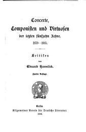 Concerte, Componisten und Virtuosen der letzten fünfzehn Jahre, 1870-1885: Kritiken