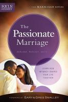 The Passionate Marriage  Focus on the Family Marriage Series  PDF