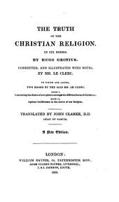 The truth of the christian religion: In 6 books