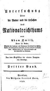 Untersuchung über die Natur und die Ursachen des Nationalreichthums: Band 3