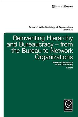 Reinventing Hierarchy and Bureaucracy