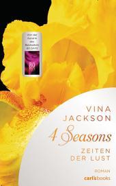 4 Seasons - Zeiten der Lust: Roman, Band 1