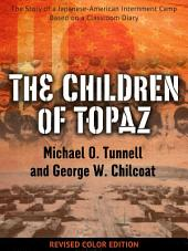 The Children of Topaz: The Story of a Japanese-American Internment Camp