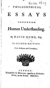 Philosophical Essays concerning Human Understanding ... Second edition. With additions and corrections