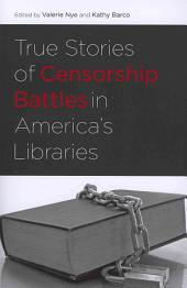 True Stories of Censorship Battles in America's Libraries