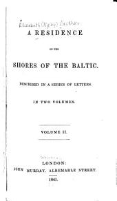A Residence on the Shores of the Baltic: Volume 2