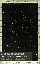 Memoirs of the British Astronomical Association: Reports of the Observing Sections, Volumes 10-11